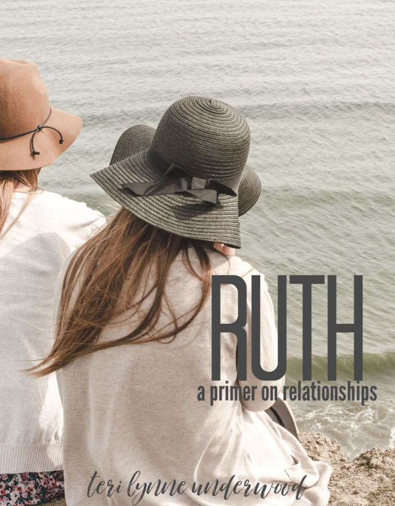 RUTH: a primer on relationships  Six-week study of Ruth by Teri Lynne Underwood.  Designed for use in small groups.