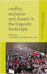 Conflict, Exclusion and Dissent in the Linguistic Landscape