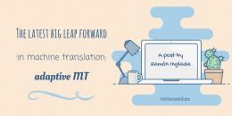 The latest big leap forward in machine translation: adaptive MT