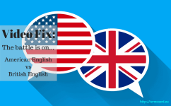 Video Fix: The battle is on…American English v British English