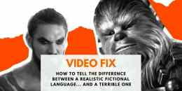 Video Fix: How to Tell a Difference between a Realistic Fictional Language and a Terrible One