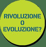 Rivoluzione o evoluzione?