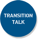Transition talk