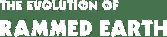 evolution-of-rammed-earth-title-left-align