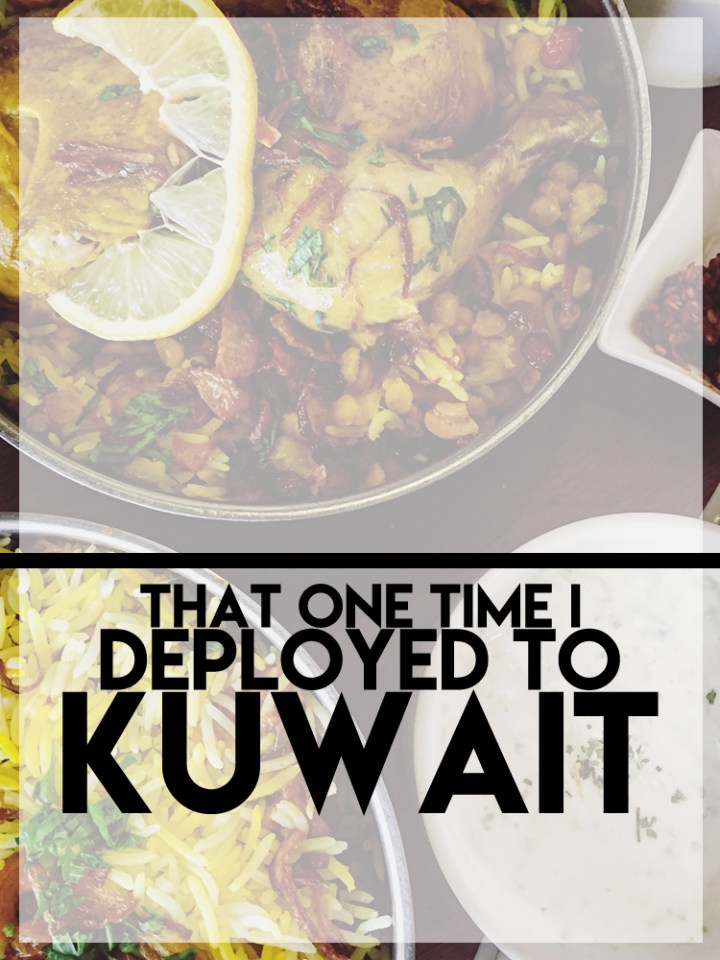 The Time I Deployed to Kuwait    terragoes.com