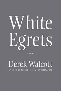 White Egrets, poems by Derek Walcott