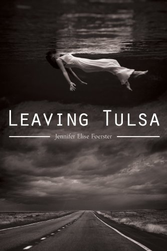 Leaving Tulsa, by Jennifer Elise Foerster