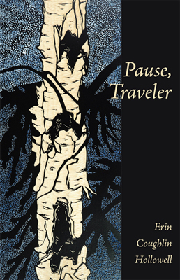Pause, Traveler, by Erin Coughlin Hollowell