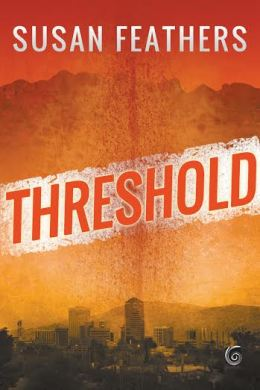 Threshold, a novel by Susan Feathers