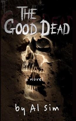 The Good Dead: A Novel, by Al Sim