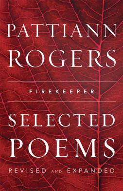 Firekeeper: Selected Poems by Pattiann Rogers