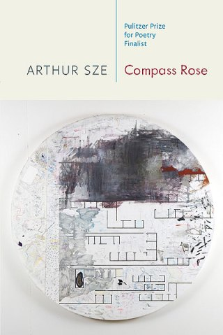 Compass Rose, by Arthur Sze