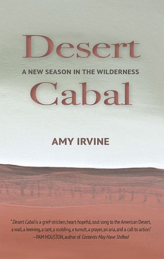 Desert Cabal, by Amy Irvine
