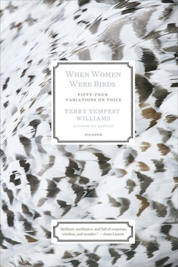 When Women Were Birds, by Terry Tempest Williams