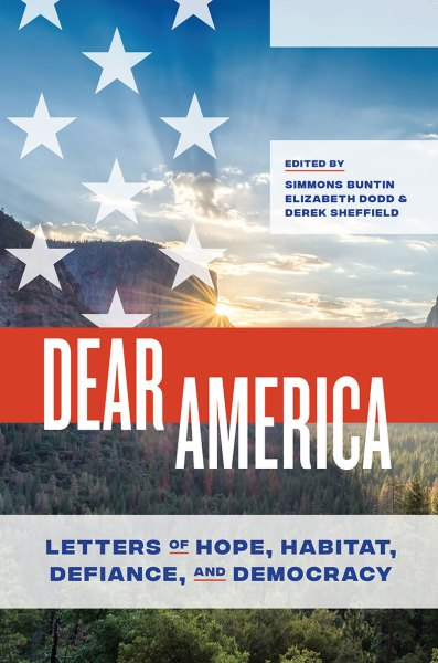 Dear America: Letters of Hope, Habitat, Defiance, and Democracy