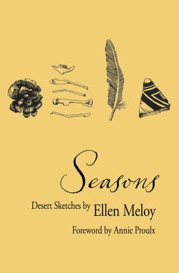 Seasons: Desert Sketches by Ellen Meloy