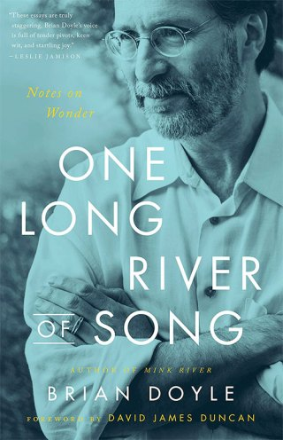 One Long River of Song, by Brian Doyle