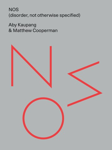 NOS (not otherwise specified), by Aby Kaupang and Matthew Cooperman