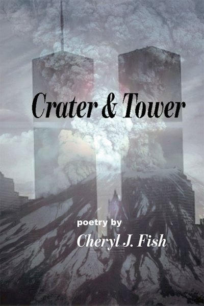 Crater & Tower, by Cheryl J. Fish