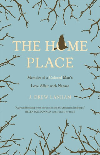 The Home Place, by J. Drew Lanham