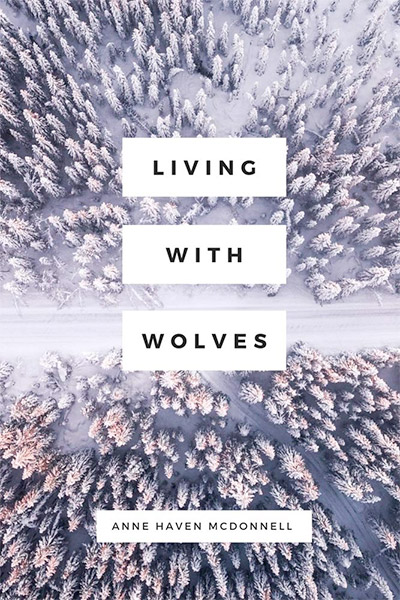 Living with Wolves: Poems by Anne Haven McDonnell