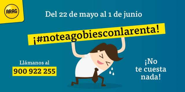 ARAG asesora y resuelve dudas sobre la Renta en una campaña gratuita #noteagobiesconlarenta a través de una línea 900