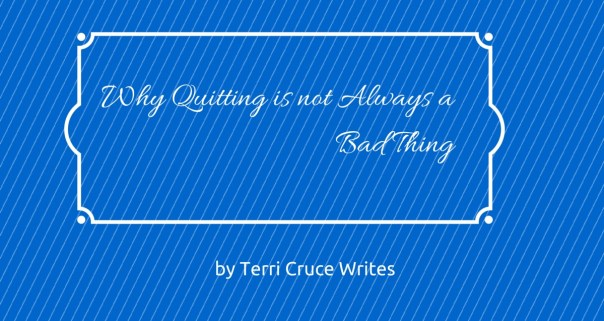 Why Quitting is Not Always Bad