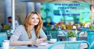 Write What You Want — 6 Remarkable Ways It Boosts Reader Interest