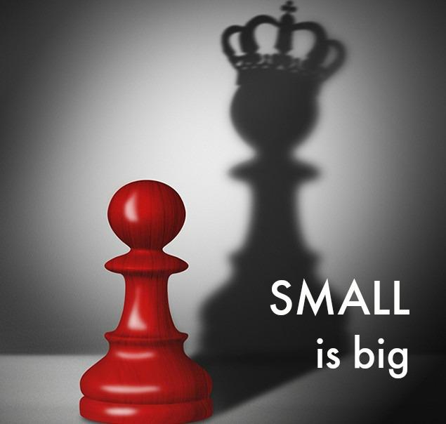 Monday Mindset: SMALL is big
