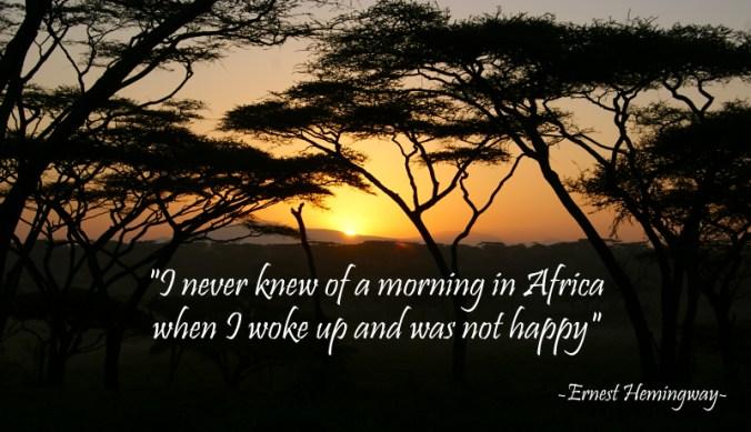 I never knew of a morning in Africa - Ernest Hemingway