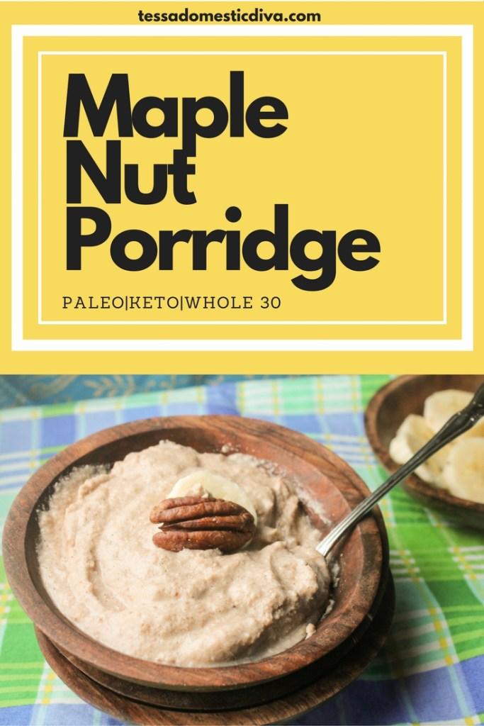 Keto Paleo Vegan Whole 30 Creamy Maple Nut Porridge