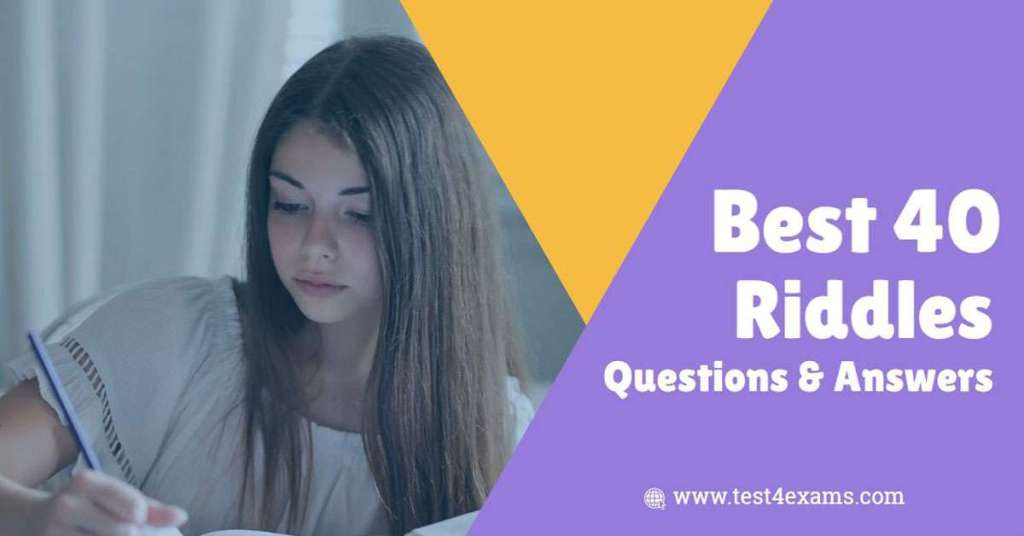 Best 40 Riddles Questions And Answers For Adults Kids Test 4 Exams