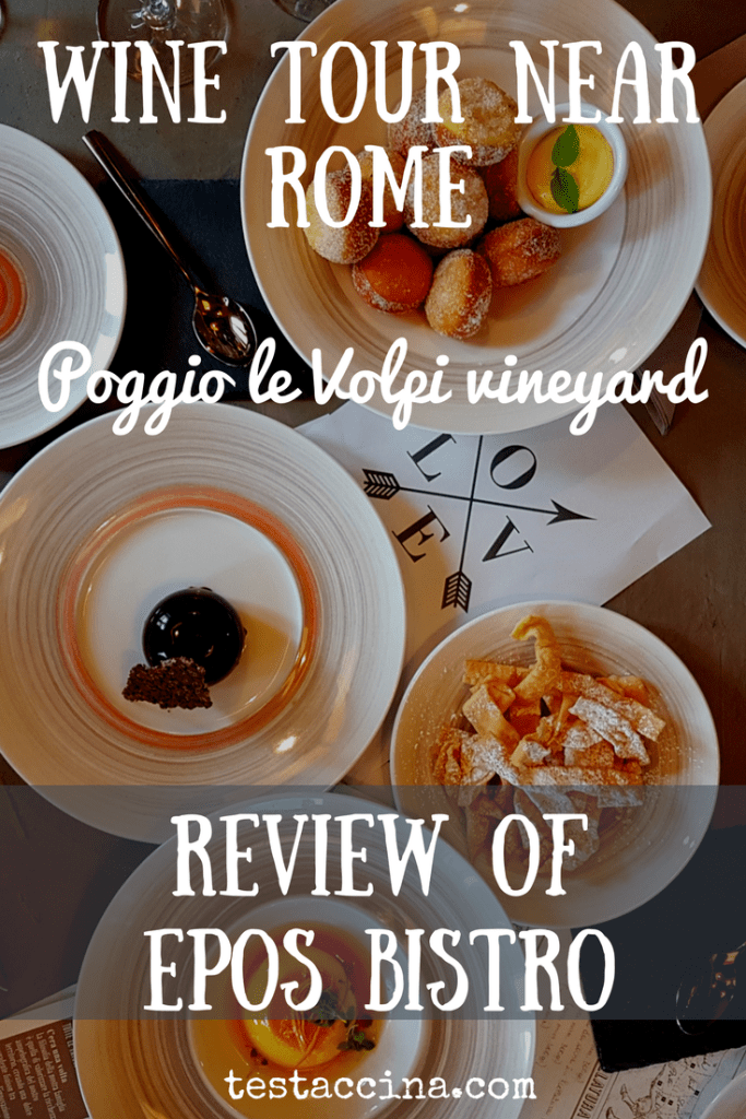 Alternative wine tour near Rome: Epos bistro at Poggio le Volpi vineyard near Frascati combines the best seasonal Italian food with wines made on the estate, to taste the best Italian wines paired with Roman cuisine.