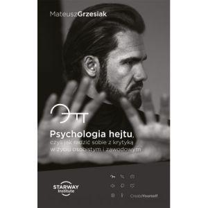 Psychologia Hejtu, czyli jak radzić sobie z krytyką w życiu osobistym i zawodowym - Mateusz Grzesiak