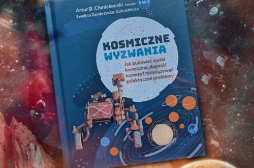 Kosmiczne Wyzwania Artur B Chmielewski Ewelina Zambrzycka-Kościelnicka