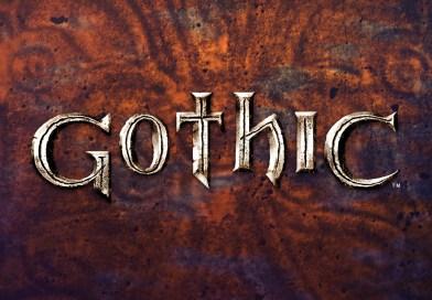 Gothic: dobra gra czy zwykły sentyment?