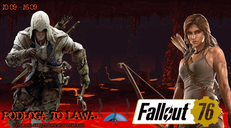 Fallout 76 prawie ZA DARMO!? | PODŁOGA TO LAWA (10.09 – 16.09)