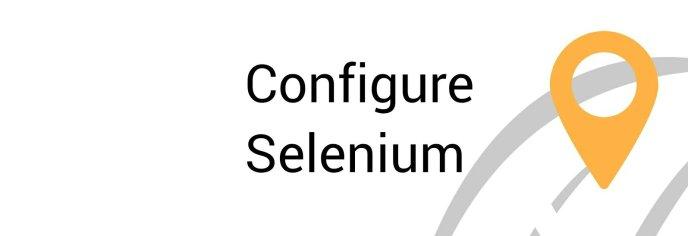 Configure Selenium
