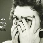 O que as mulheres querem? #7