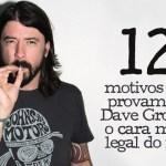 12 motivos que provam que Dave Grohl é o cara mais legal do rock