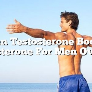 Can Testosterone Boost Testosterone For Men Over 70?