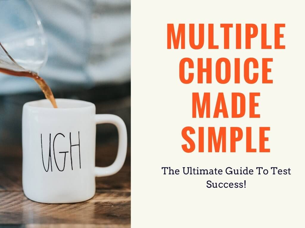 The Ultimate Guide To Multiple Choice Test Success Mind Blowing Secrets For A Higher Score