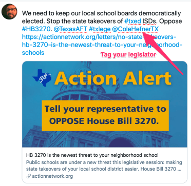 """Screenshot of a draft tweet that reads, """"We need to keep our local school boards democratically elected. Stop the state takeovers of Hashtag T-X Ed I-S-D's. Oppose Hashtag H-B 3270."""" Tweet tags the Texas A-F-T account, as well as Representative Cole Hefner (as an example.)"""