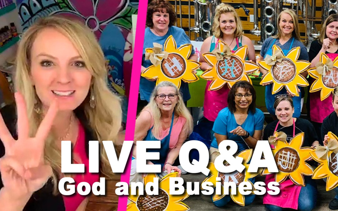 LIVE Q&A + God and Business! 3 ways to have Him lead your Paint Party Business