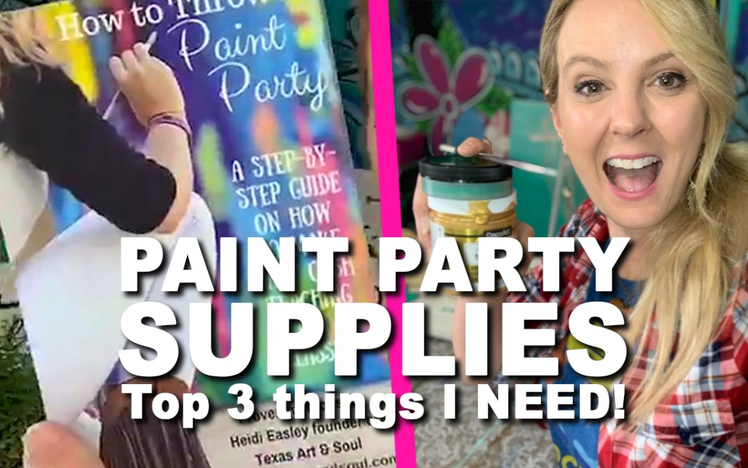 Top 3 supplies I NEED for Paint Parties!