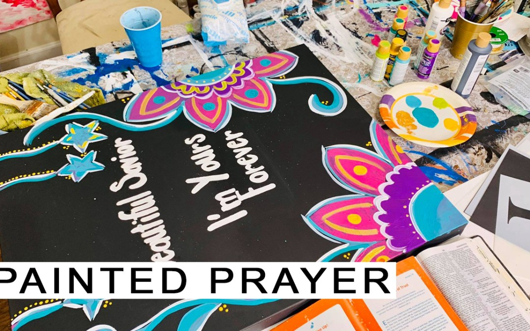 Beautiful Savior. I'm Yours Forever. – Painted Prayer, Part 2