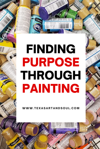Finding purpose through painting Pinterest pin with image of DecoArt Americana Acrylic paint