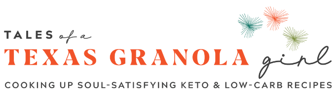 Texas Granola Girl | Texas & Southern Keto Comfort Food Recipes