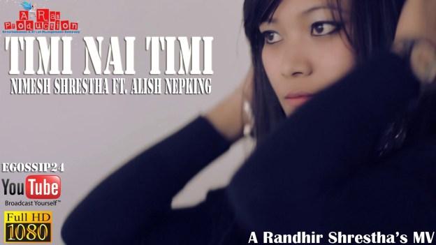 'Timi nai Timi'- Nimesh Shrestha Ft. Alish Bikram Shah (Nepking)