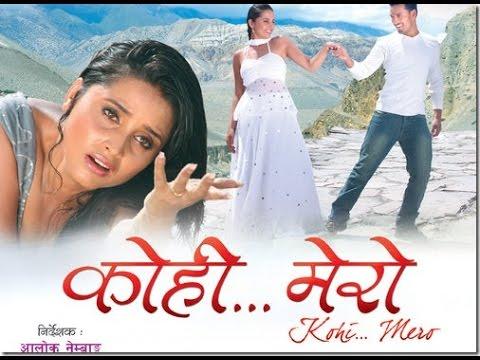 Nepali Movie Kohi Mero (Full)